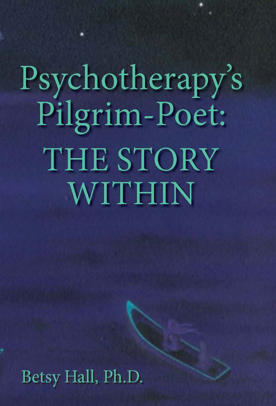 Psychotherapy's Pilgrim-Poet: The Story Within