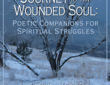 Journey of the Wounded Soul: Poetic Companions for Spiritual Struggles by Louis Hoffman & Steve Fehl (with Foreword by Thomas Moore)