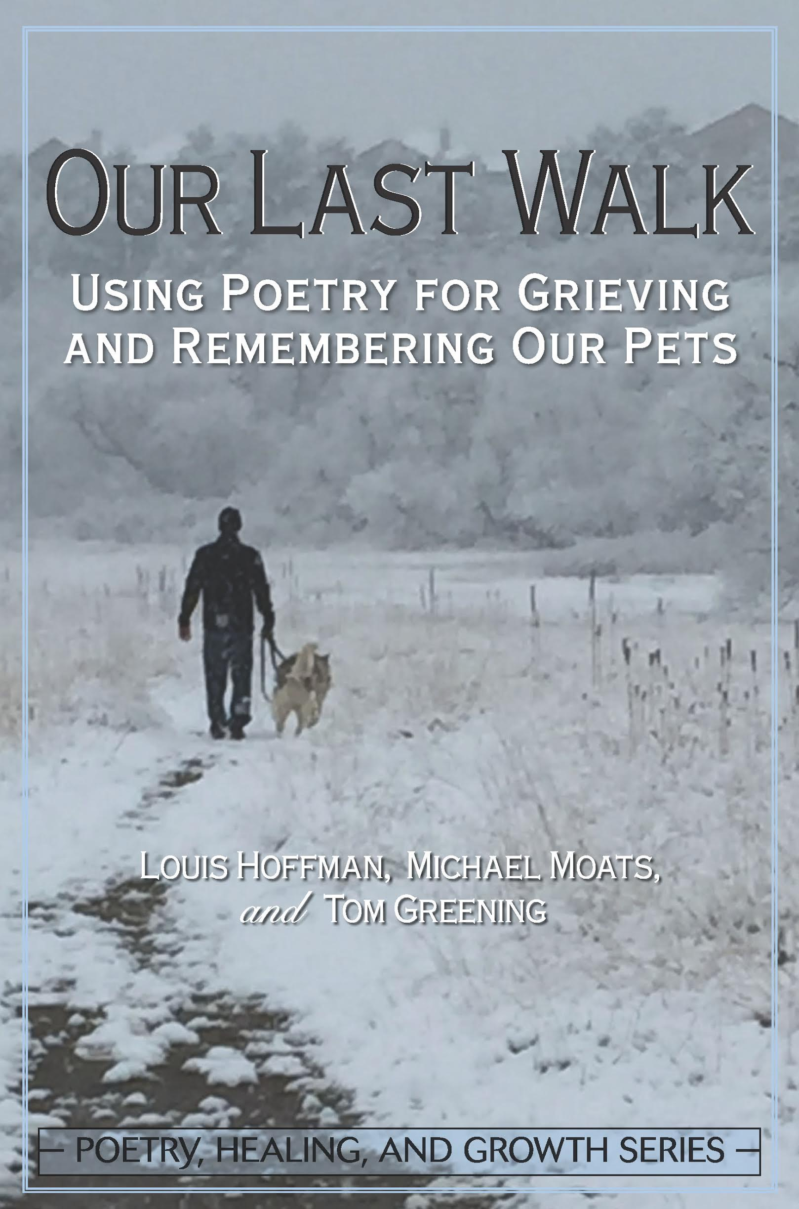 Our Last Walk: Using Poetry for Grieving and Remembering Our Pets Image